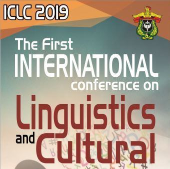 The First International Conference on Linguistics and Cultural (ICLC) 2019